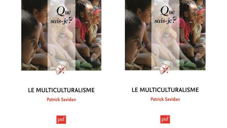 """الأمة والجماعات الفرعية: تعددية في كنف الوحدة.. قراءة في كتاب """"التعددية الثقافية"""" لباتريك سافيدون Le multiculturalisme"""