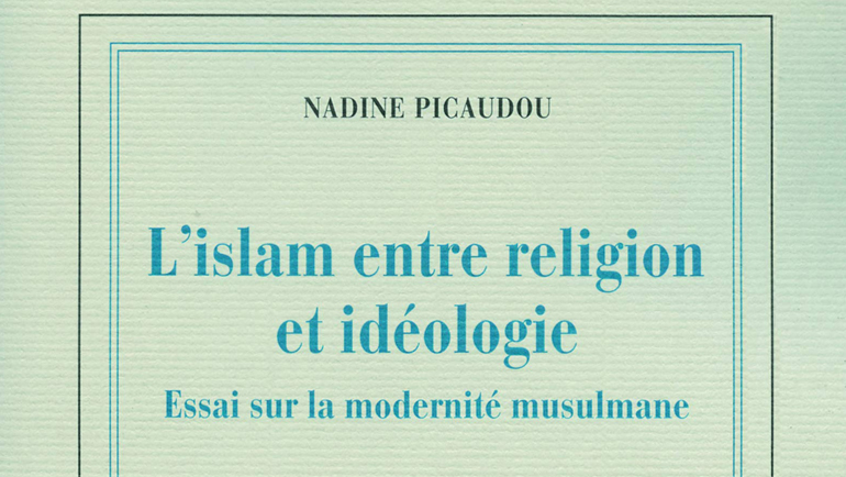 الإسلام دين أم إيديولوجيا؟ قراءة في كتاب نادين بيكودو